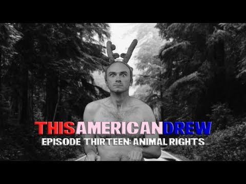 This American Drew   Episode 13   Animal Rights