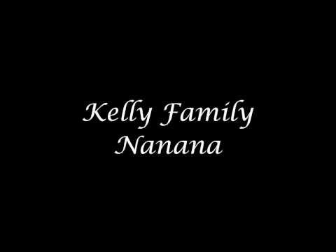 Kelly Family Nanana Lyrics