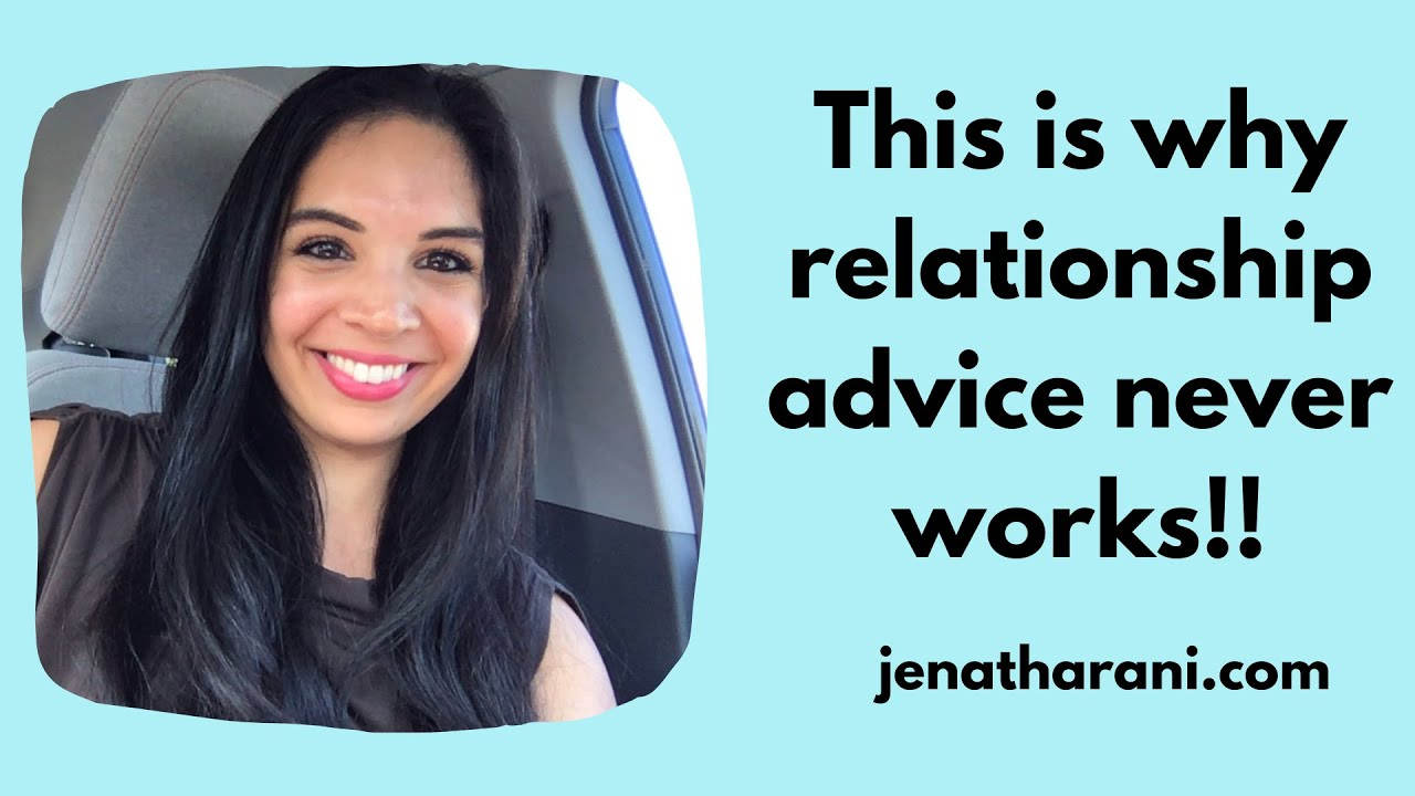 Relationship advice doesn't work! Here's what does.