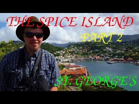 The Spice Island- Part 2/4 (EXPLORING ST. GEORGE'S)