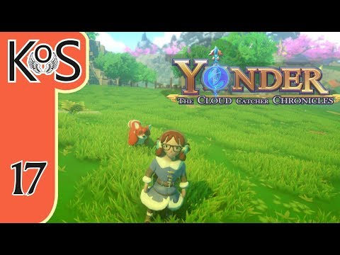 Yonder Ep 17: MASTER CRAFTSMAN & LINGERING QUESTS - Farming, Fishing, Crafting, Relaxing!