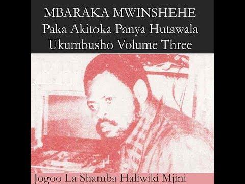 Mbaraka Mwinshehe Paka Akitoka Panya Hutawala