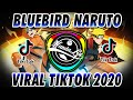 DJ BLUE BIRD NARUTO FULL BASS TERBARU 🎶 DJ TIKTOK TERBARU 2020