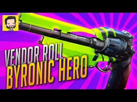 Vendor Roll Byronic Hero!  |  Destiny (The Taken King)