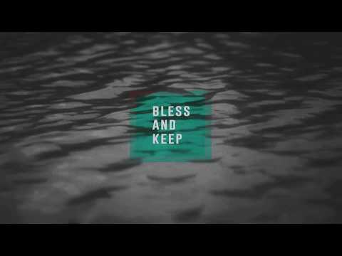 Bless and Keep : Lyric Video