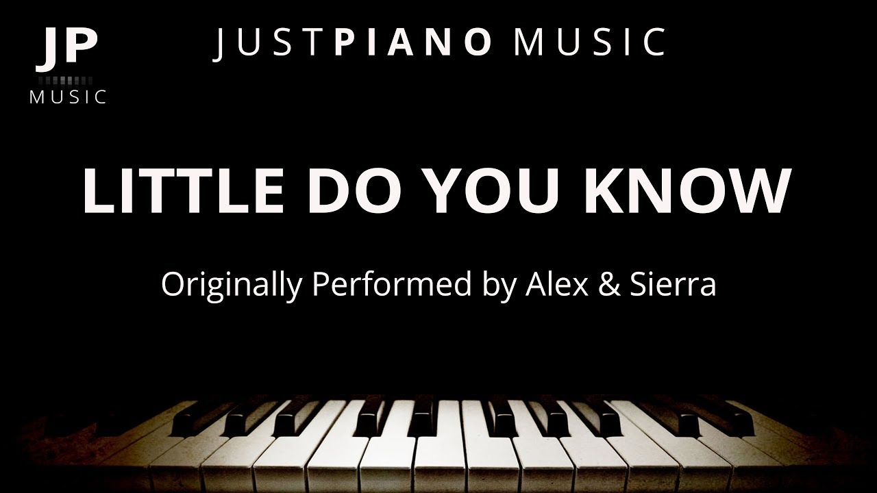 Little Do You Know (Piano Accompaniment) Alex & Sierra - YouTube