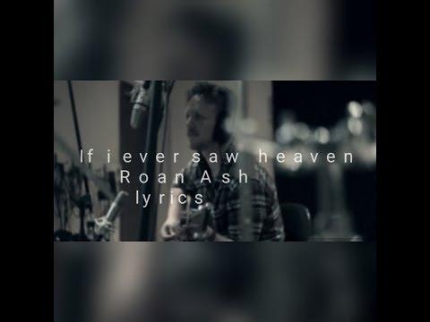 If i ever saw heaven lyrics -Roan Ash