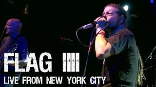 FLAG IIII - Live from New York City September 2013