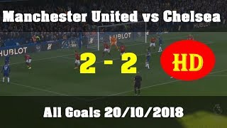 Manchester United vs Chelsea All Goals 2018 HD Quality