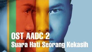 Download Mp3 Ost Aadc2-  Suara Hati Seorang Kekasih