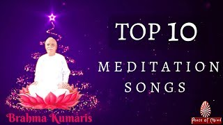 Top 10 Meditation Songs (Brahma Kumaris)
