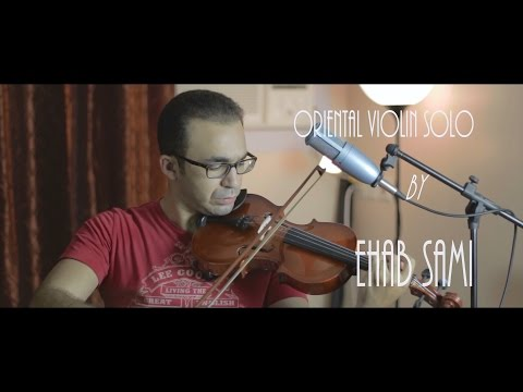 EHAB SAMI - Oriental Violin Solo | تقاسيم كمان شرقي