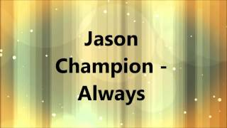 jason champion always