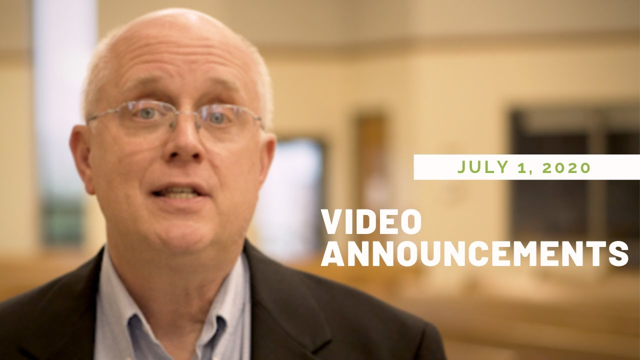 July 1, 2020 - Video Announcement