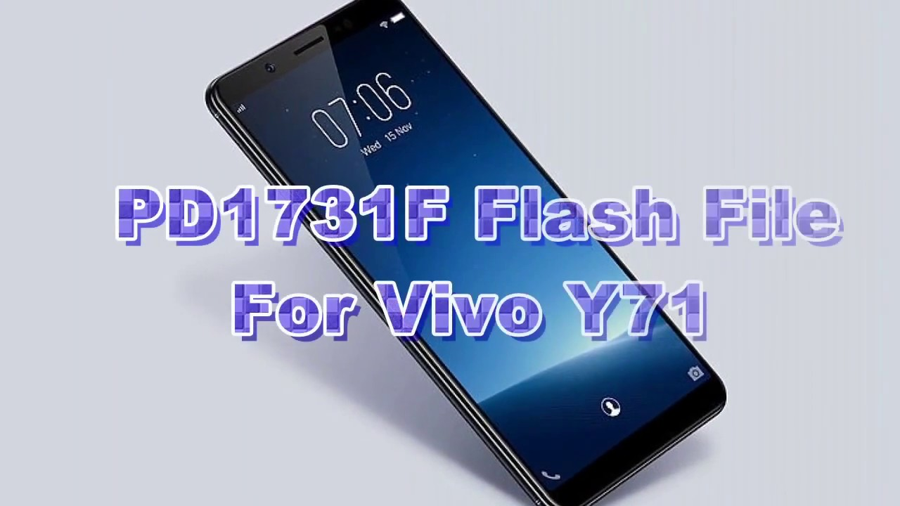 Vivo y71a pd1731 firmware - updated September 2019