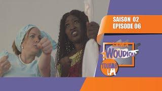 Sama Woudiou Toubab La - Episode 06 [Saison 02] - VOSTFR