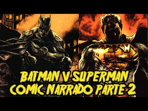 El verdadero Batman vs Superman - Lex Luthor Man of Steel - COMIC NARRADO PARTE 2