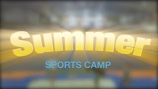 Summer Camp Week 3 Hightlights Video 1080