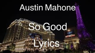 Gambar cover Austin Mahone - So Good (Lyric Video / Lyrics)