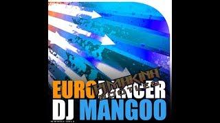 DJ Mangoo - Eurodancer (PJ Makina Remix)