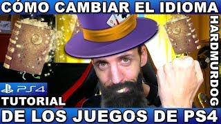 ¡¡¡CÓMO CAMBIAR EL IDIOMA DE LOS JUEGOS DE PS4!!! Hardmurdog - Sony - Ps4 - Español - Ingles - 2017
