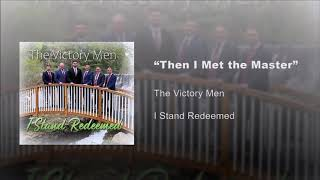 """Then I Met the Master"" - The Victory Men"