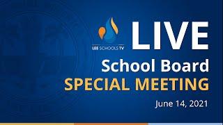 School Board Special Meeting: June 14, 2021