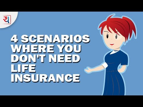 4 Scenarios where you don't need a Life Insurance | Insurance By Yadnya