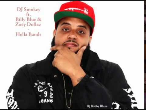 Dj Smokey Ft Billy Blue Zoey Dollaz Hella Bands Dirty Youtube