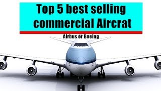 These are Top 5 best-sellers in commercial Aircraft in history