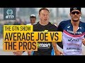 Average Joe Vs The Pros | GTN Show Ep. 84