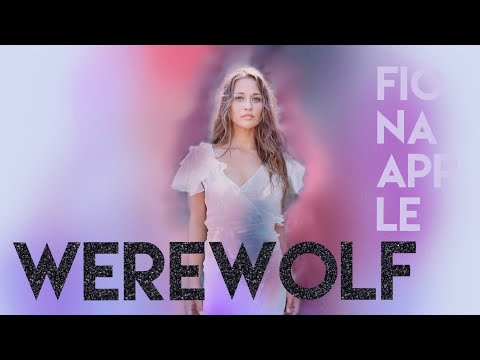 Werewolf by Fiona Apple (with lyrics)