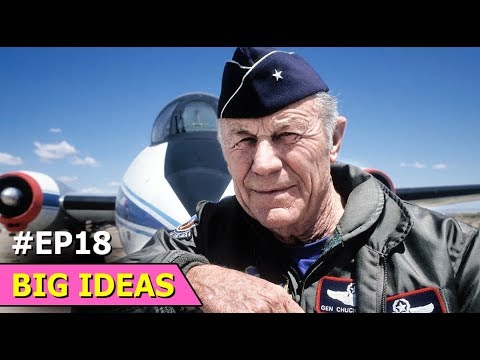 Chuck Yeager | US Air Force General Officer | Big Ideas | Episode 18