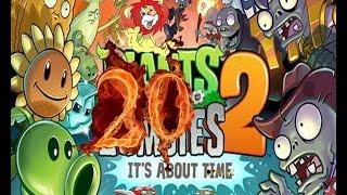 Plants Vs Zombies 2 прохождение эпизод 20 HD