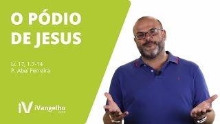 Download C47 - O Pódio de Jesus - 22.º Domingo Tempo Comum (Ano C) - P. Abel Ferreira