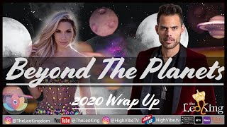Beyond The Planets 2020 Wrap Up Predictions With The Leo King & Erika Othen