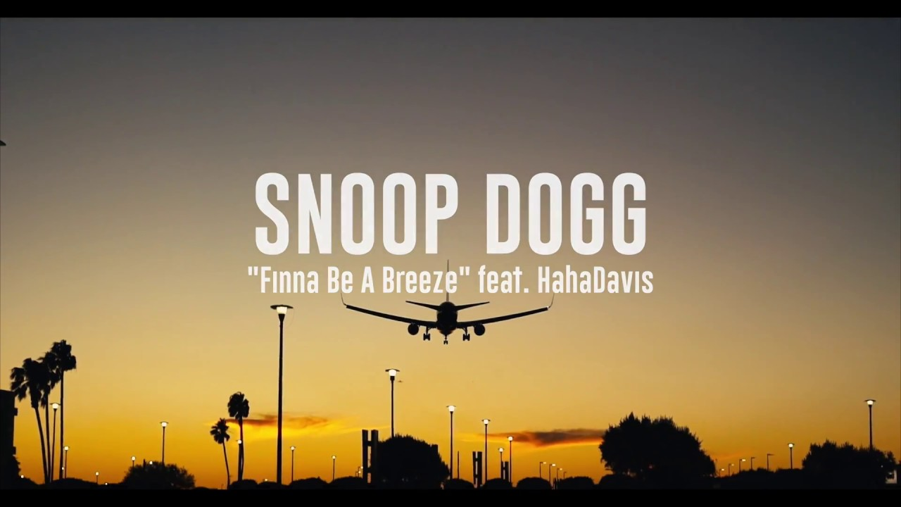Snoop Dogg- Dis Finna Be A Breeze! (Official Music Video)