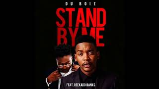 Du Boiz ft Reekado Banks – Stand By Me