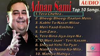 Adanan sami /tera chehar/ bheegi bheegi raaton mein/ sunzar ,Top10 songs 😍💖