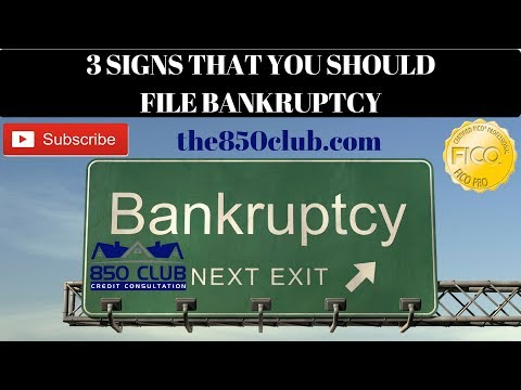 3 Signs That Its Time To File Bankruptcy - 850 Club Credit Consultation