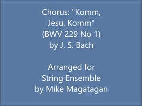 "Chorus: ""Komm, Jesu, Komm"" (BWV 229 No 1) for String Ensemble"