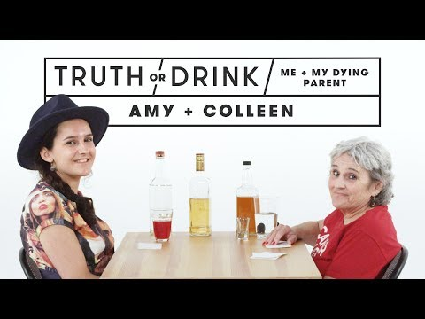 Me and My Dying Parent (Amy & Colleen) | Truth or Drink | Cut