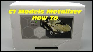 How To : C1 Models Metalizer
