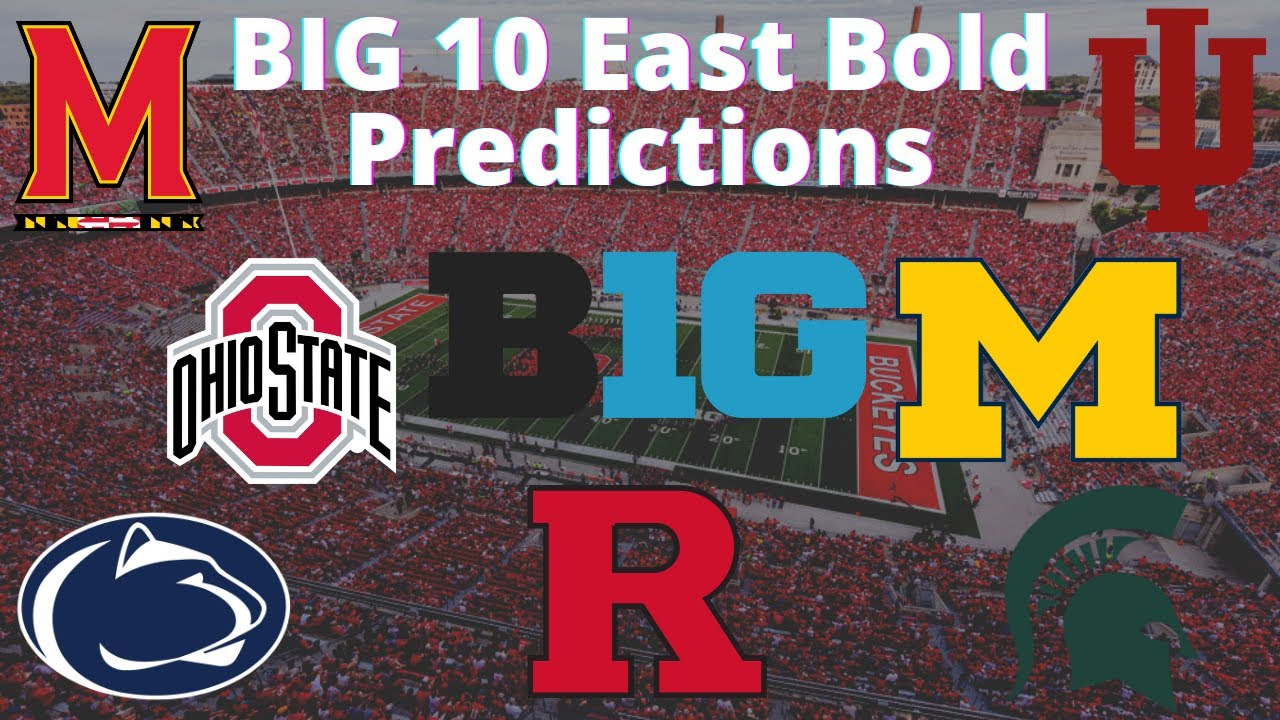 One Bold Prediction for Each BIG 10 East Team | Early CFB Predictions 2021