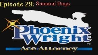 Phoenix Wright Ace Attorney Ep 29: Samurai Dogs