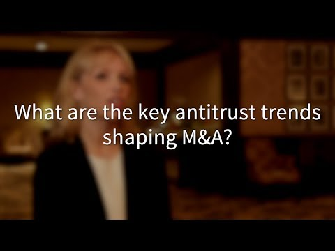 What Are the Key Antitrust Trends Shaping M&A?
