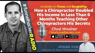 Chad Woolner, How a Chiropractor Doubled His Income In Less Than 6 Months