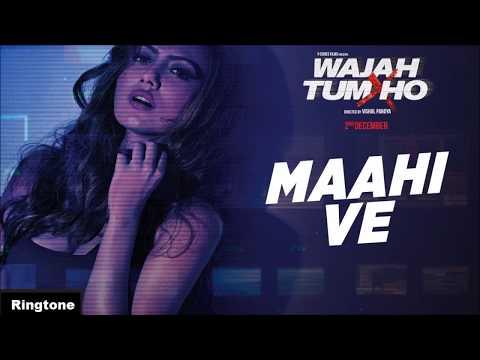 Maahi Ve Ringtone | Wajah Tum Ho | Neha Kakkar | Best Hindi Ringtones