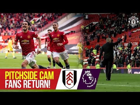 Fans return to Old Trafford | Pitchside Cam | Manchester United 1-1 Fulham | Access All Areas