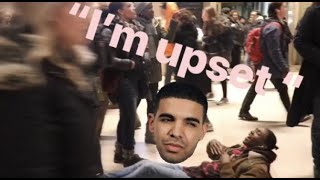 "Drake ""I'm upset "" in PUBLIC gone horribly wrong (full first attempt bloopers )"